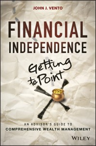Financial Independence (Getting to Point X): An Advisor's Guide to Comprehensive Wealth Management,