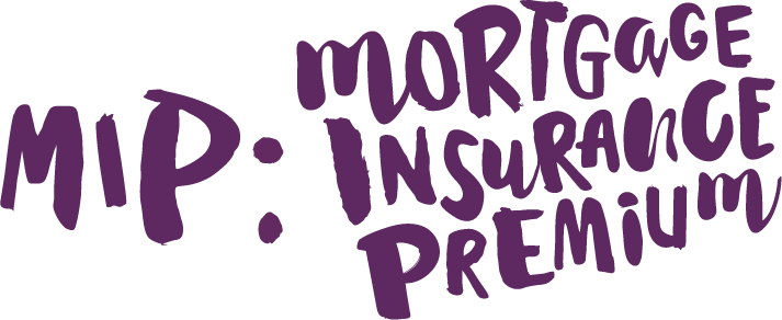 MIP: Mortgage Insurance Premium