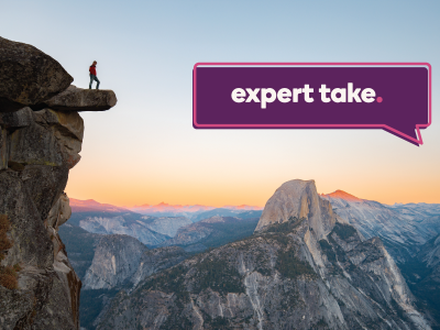 Expert Take speech bubble over image of someone standing at the edge of a cliff