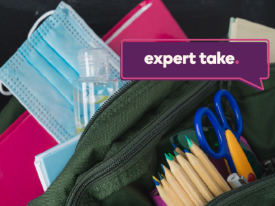 Expert Take banner over an image of a backpack filled with school supplies, hand sanitizer, and a medical mask