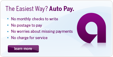 The Easiest Way? Auto Pay. No monthly checks to write, No postage to pay, No worries about missing payments, No charge for service - Learn more.