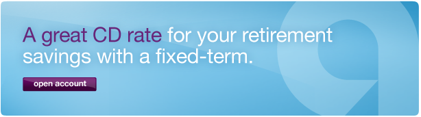 A great CD rate for your retirement savings with a fixed-term. Click to open account.