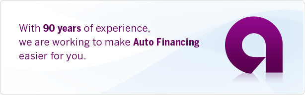 With 90 years of experience, we are working to make Auto Financing easier for you.
