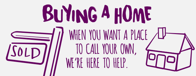 Buying a home - We're here to help